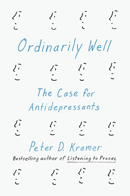 Ordinarily Well by Peter Kramer, MD